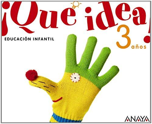 Descargar Libro ¡Que idea! 3 años. (¡Qué idea!) - 9788467815405 de María Isabel Fuentes Zaragoza
