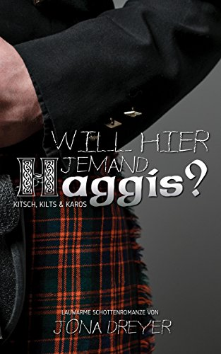 Will hier jemand Haggis?: Lauwarme Schottenromanze