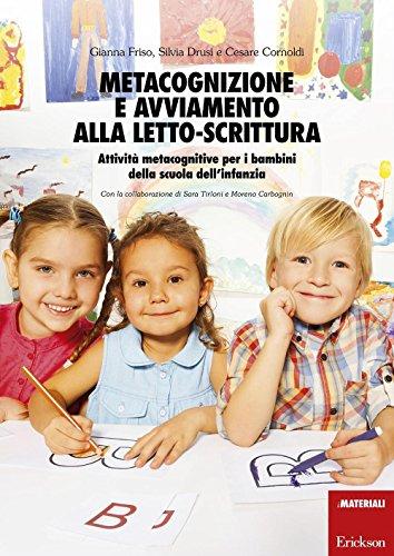Metacognizione e avviamento alla letto-scrittura. Attivit metacognitive per i bambini della scuola dell'infanzia