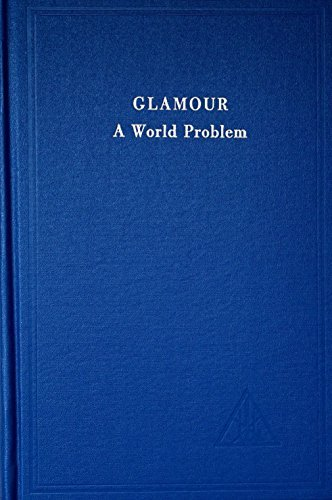 Glamour: A World Problem by Alice A. Bailey (1950-06-01)
