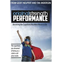 Original Strength Performance: Becoming The Superhero You Were Meant To Be (Original Stength Book 2) (English Edition)