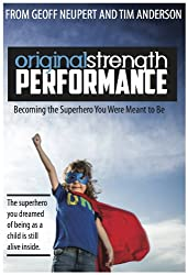 Original Strength Performance: Becoming The Superhero You Were Meant To Be (Original Stength Book 2) (English Edition)