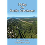 Flying the Pacific Northwest (English Edition)