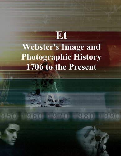 Et: Webster's Image and Photographic History, 1706 to the Present