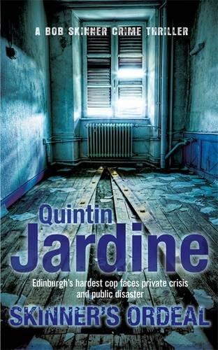 Skinner's Ordeal (Bob Skinner series, Book 5): An explosive Scottish crime novel