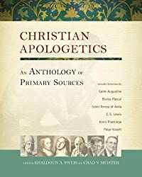 Christian Apologetics An Anthology of Primary Sources HB
