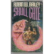 Skull Gate by Robin Bailey (1985-10-02)