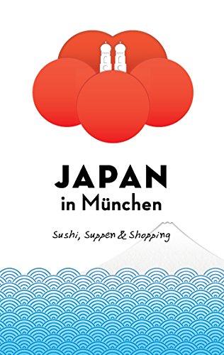 Japan in München: Sushi, Suppen und Shopping (Japan in Deutschland)