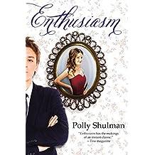 Enthusiasm by Polly Shulman (6-Sep-2007) Paperback