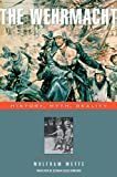 The Wehrmacht: History, Myth, Reality 1st edition by Wette, Wolfram (2006) Hardcover