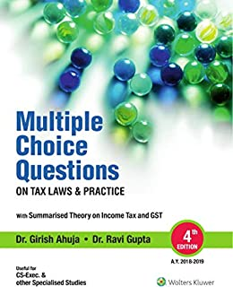 MULTIPLE CHOICE QUESTIONS ON TAX LAW PRACTICE by [Ahuja, Dr. Girish, Gupta, Dr. Ravi]