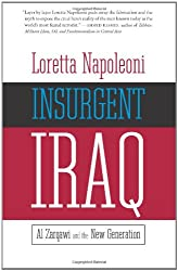 Insurgent Iraq: Al Zarqawi and the New Generation