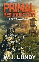 Primal Resurrection: A Whiskey Tango Foxtrot Novel: Book 8 (English Edition)