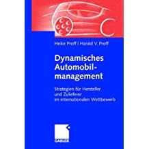 Dynamisches Automobilmanagement: Strategien für Hersteller und Zulieferer im internationalen Wettbewerb