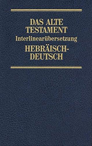 Das Alte Testament, Interlinearübersetzung, Hebräisch-Deutsch, Band 3: Jesaja - Hesekiel