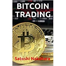 BITCOIN TRADING: Ultimate Bitcoin, Cryptocurrency,Ethereum & Blockchain Guide. Future of Money. Cryptoassets Guide for Innovative Investors.Digital Revolution ... Profits Investing online (English Edition)