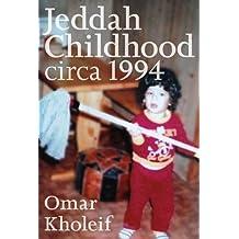 Jeddah Childhood Circa 1994 by Omar Kholeif (2014-09-01)