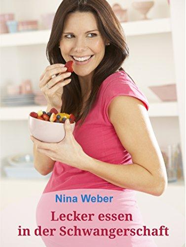 lecker-essen-in-der-schwangerschaft-mit-uber-50-rezepten-und-vielen-infos-zum-gesunden-kochen-und-es