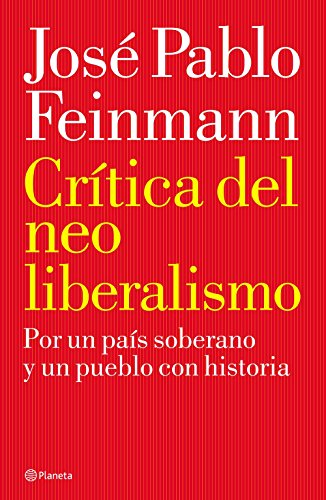Crítica del neoliberalismo por José Pablo Feinmann