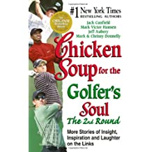 Chicken Soup for the Golfer's Soul: Vol 2 (Chicken Soup for the Soul (Paperback Health Communications))