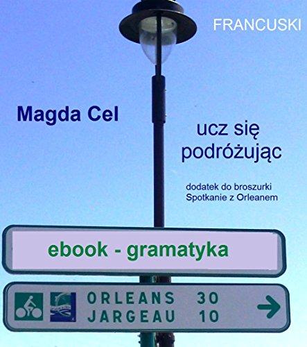 Livre gratuits en ligne Francuski, ucz się podróżując - Orlean. Gramatyka. (Apprend le français en voyageant.) epub, pdf