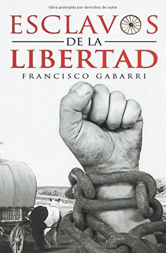 Esclavos de la Libertad por Francisco Gabarri Jiménez