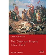 The Ottoman Empire 1326-1699 (Essential Histories, Band 62)
