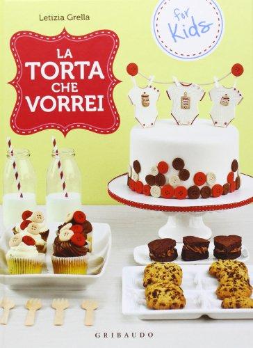 La torta che vorrei. For kids
