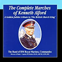 The Complete Marches Of Kenneth Alford by Captain JR Perkins The Band Of Her Majesty's (Perkins Marine)