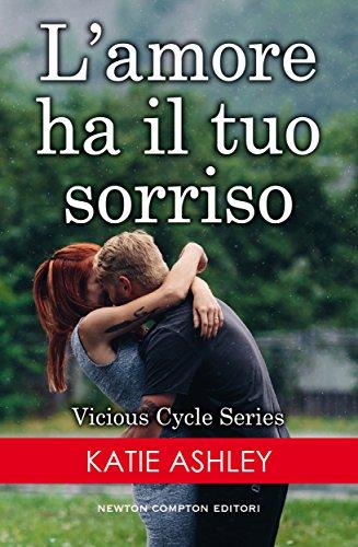 L'amore ha il tuo sorriso (Vicious Cycle Series Vol. 2) di [Ashley, Katie]