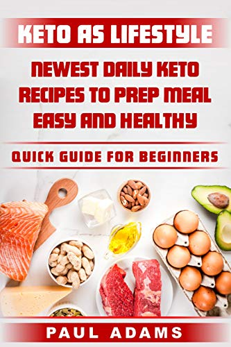 keto-as-lifestyle-newest-daily-keto-recipes-to-prep-meal-easy-and-healthy-quick-guide-for-beginners-