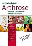 Arthrose: Schmerzfrei durch Biostoffe: Power für die Gelenke - Michaela Döll