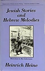 Jewish Stories and Hebrew Melodies (Masterworks of modern Jewish writing series) by Heinrich Heine (1995-06-06)