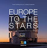 Europe to the Stars: ESO's First 50 Years of Exploring the Southern Sky