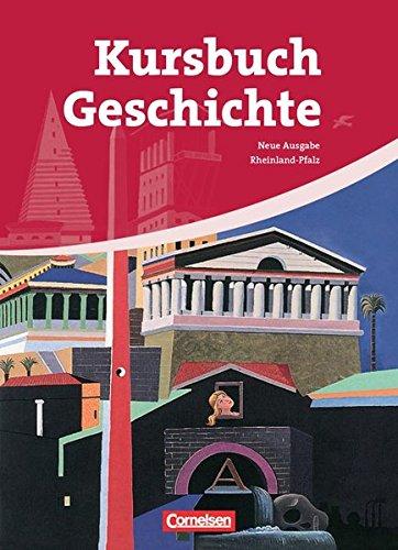 Kursbuch Geschichte – Rheinland-Pfalz: Von der Antike bis zur Gegenwart: Schülerbuch