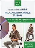 Relaxation dynamique du 5e degré - Vivre sa conscience par les sons avec la sophrologie - Livre + CD
