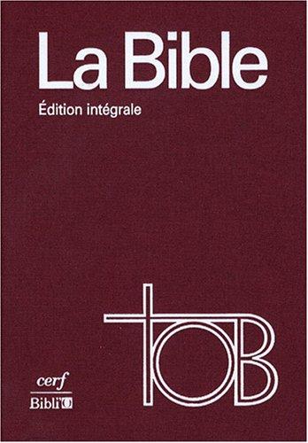 La Bible TOB : Traduction oecuménique, édition intégrale, reliure toile