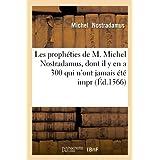 Les prophéties de M. Michel Nostradamus , dont il y en a 300 qui n'ont jamais été impr (Éd.1566)