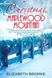Book cover image for Christmas on Maplewood Mountain: A Holiday Romance (Maplewood Sisters Series, Book One)