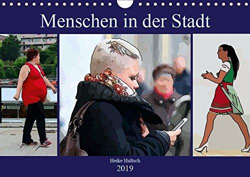 Menschen in der Stadt (Wandkalender 2019 DIN A4 quer): Streetfotografie einmal anders (Monatskalender, 14 Seiten ) (CALVENDO Menschen)