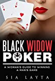 BLACK WIDOW Poker: A Woman's Guide to Winning a Man's Game (English Edition)