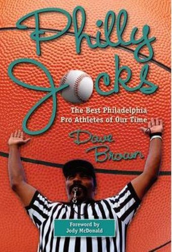 Philly Jocks: The Best Philadelphia Pro Athletes of Our Time por David W. Brown