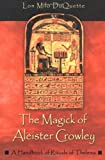 The Magick of Aleister Crowley - A Handbook of the Rituals of Thelema
