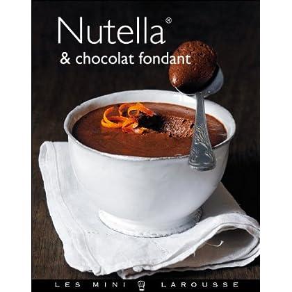 Nutella & Chocolat fondant (Les Mini Larousse - Cuisine)