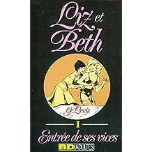 Liz et Beth, Tome 1 : Entrée de ses vices