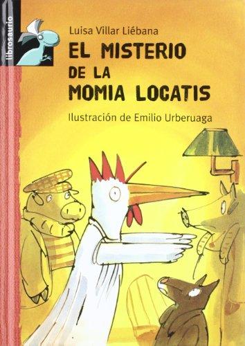 Cloti, la Gallina detective y el conejo Matías Plun:El misterio de la momia locatis (Librosaurio + 8 Años) por Luisa Villar Liébana