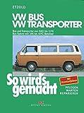 VW Bus und Transporter von 10/82 bis 12/90: VW Bus Syncro von 2/85 bis 10/92, So wird's gemacht - Band 38 (Print on demand)