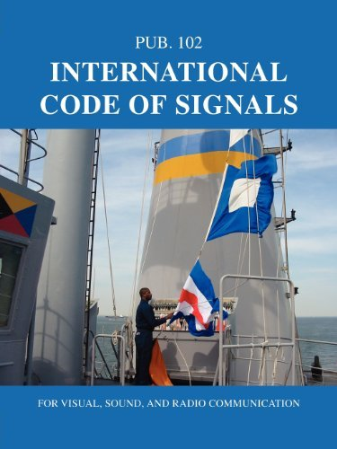 International Code of Signals: For Visual, Sound, and Radio Communication by Nima (2009-12-16) par Nima