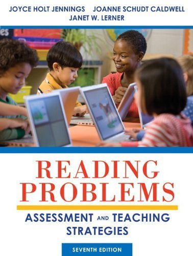 Reading Problems: Assessment and Teaching Strategies (7th Edition) 7th by Jennings, Joyce Holt, Caldwell, JoAnne Schudt, Lerner, Janet (2013) Hardcover