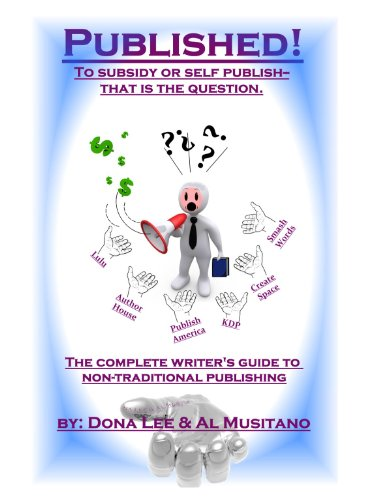 Published! The Complete Guide to Nontradtional Publishing (English Edition)